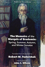 Load image into Gallery viewer, The Memoirs Of The Marquis Of Bradomin: Spring, Summer, Autumn, And Winter Sonatas