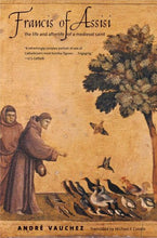 Load image into Gallery viewer, Francis Of Assisi: The Life And Afterlife Of A Medieval Saint