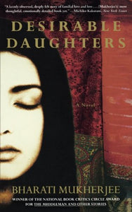 Desirable Daughters: A Novel