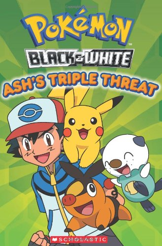 Pokemon: Unova Reader: Ash'S Triple Threat