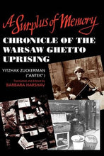 Load image into Gallery viewer, A Surplus Of Memory: Chronicle Of The Warsaw Ghetto Uprising (A Centennial Book)