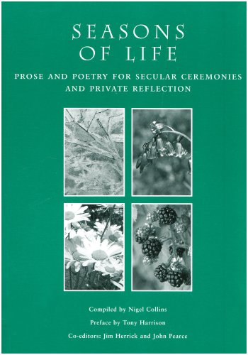 Seasons Of Life: Prose And Poetry For Secular Ceremonies And Private Reflection