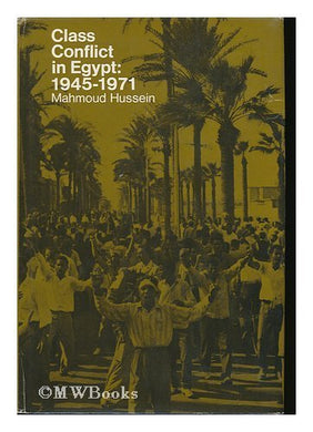 Class Conflict In Egypt, 1945-1970