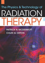 Load image into Gallery viewer, The Physics & Technology Of Radiation Therapy
