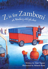 Load image into Gallery viewer, Z Is For Zamboni: A Hockey Alphabet (Sports Alphabet)