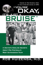Load image into Gallery viewer, You'Re Okay, It'S Just A Bruise: A Doctor'S Sideline Secrets About Pro Football'S Most Outrageous Team