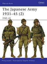 Load image into Gallery viewer, The Japanese Army 1931-45 (Volume 2, 1942-45)