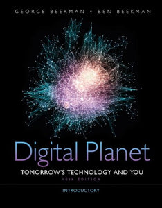 Digital Planet: Tomorrow'S Technology And You, Introductory (10Th Edition) (Computers Are Your Future)