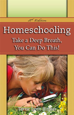 Homeschooling: Take A Deep Breath - You Can Do This!