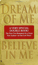 Load image into Gallery viewer, 2 Books In 1: Dream Of Me And Believe In Me