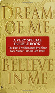 2 Books In 1: Dream Of Me And Believe In Me