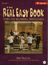 Load image into Gallery viewer, The Real Easy Book, Vol. 1: Tunes For Beginning Improvisers (B-Flat Version)