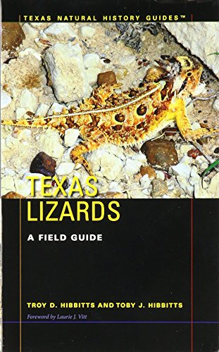 Texas Lizards: A Field Guide (Texas Natural History Guides)
