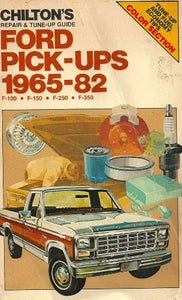 Chilton'S Repair & Tune-Up Guide, Ford Pick-Ups, 1965-82: F-100, F-150, F-250, F-350