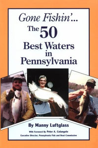 Gone Fishin' : The 50 Best Waters In Pennsylvania