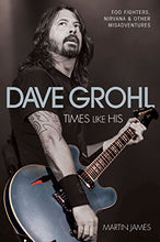 Load image into Gallery viewer, Dave Grohl: Times Like His