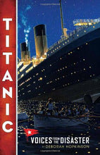 Load image into Gallery viewer, Titanic: Voices From The Disaster