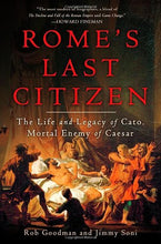 Load image into Gallery viewer, Rome'S Last Citizen: The Life And Legacy Of Cato, Mortal Enemy Of Caesar