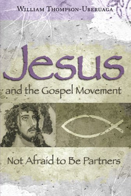 Jesus And The Gospel Movement: Not Afraid To Be Partners (The Eric Voegelin Institute Series In Political Philosophy)