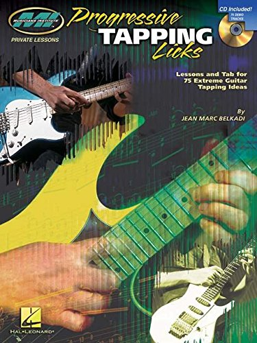 Progressive Tapping Licks: Lessons And Tab For 75 Extreme Guitar Tapping Ideas (Musicians Institute: Private Lessons)