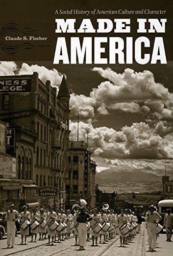 Made In America: A Social History Of American Culture And Character