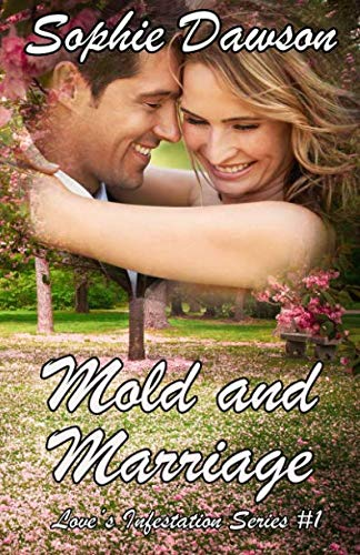 Mold And Marriage (Love'S Infestation) (Volume 1)
