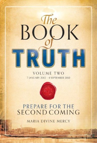 The Book Of Truth: 7 January 2012 To 4 September 2012 Vol 2: The Second Coming