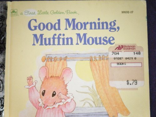 Good Morning, Muffin Mouse (A First Little Golden Book)