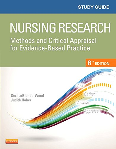 Study Guide For Nursing Research: Methods And Critical Appraisal For Evidence-Based Practice, 8E