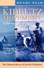 Load image into Gallery viewer, The Kibbutz Movement: A History: Volume 1: Origins And Growth, 1909-1939 (The Littman Library Of Jewish Civilization)