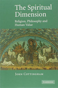 The Spiritual Dimension: Religion, Philosophy And Human Value