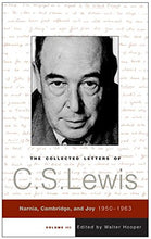 Load image into Gallery viewer, The Collected Letters Of C.S. Lewis, Volume 3: Narnia, Cambridge, And Joy, 1950 - 1963