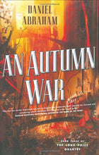 Load image into Gallery viewer, An Autumn War (The Long Price Quartet, Book 3)