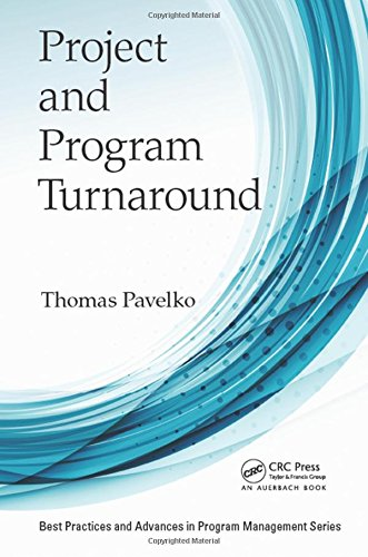 Project And Program Turnaround (Best Practices In Portfolio, Program, And Project Management)