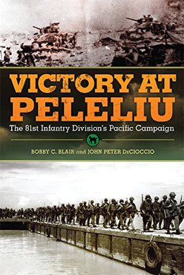Victory At Peleliu: The 81St Infantry Division'S Pacific Campaign (Campaigns And Commanders Series)