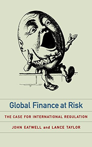 Global Finance At Risk: The Case For International Regulation