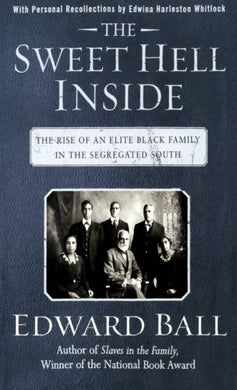 The Sweet Hell Inside: The Rise Of An Elite Black Family In The Segregated South (National Book Award Winner)