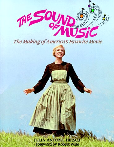 The Sound Of Music: The Making Of America'S Favorite Movie
