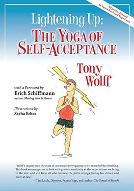 Lightening Up: The Yoga Of Self-Acceptance