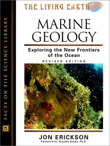 Marine Geology: Exploring The New Frontiers Of The Ocean (The Living Earth)