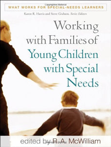 Working With Families Of Young Children With Special Needs (What Works For Special-Needs Learners)