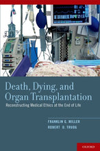 Load image into Gallery viewer, Death, Dying, And Organ Transplantation: Reconstructing Medical Ethics At The End Of Life