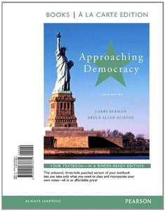 Approaching Democracy, Books A La Carte Edition (8Th Edition)
