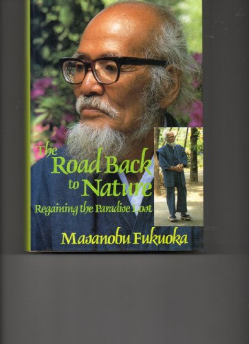 The Road Back To Nature: Regaining The Paradise Lost