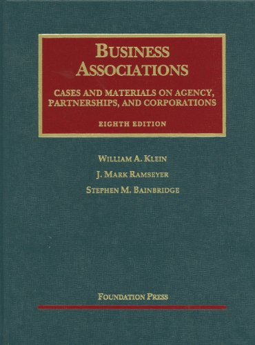 Business Associations, Cases And Materials On Agency, Partnerships, And Corporations, 8Th (University Casebooks) (University Casebook Series)