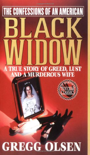 The Confessions Of An American Black Widow : A True Story Of Greed, Lust And A Murderous Wife (Confessions Of Black Widow)