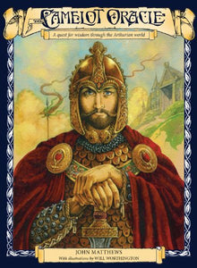 The Camelot Oracle: A Quest For Wisdom Through The Arthurian World