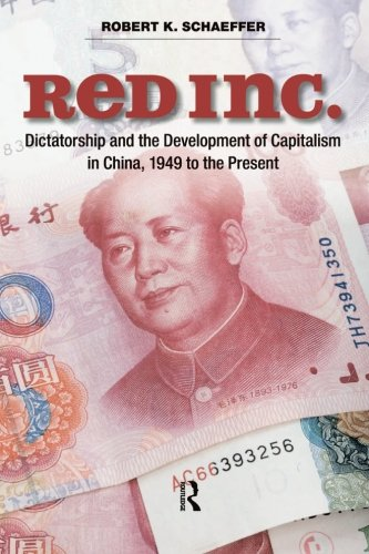 Red Inc.: Dictatorship And The Development Of Capitalism In China, 1949-2009