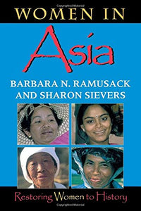 Women In Asia: Restoring Women To History