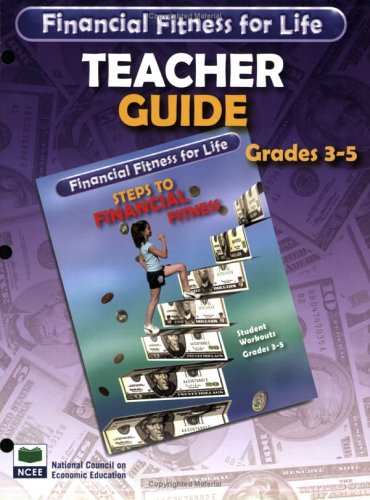 Financial Fitness For Life: Steps To Financial Fitness - Grades 3-5 - Teacher Guide (Financial Fitness For Life) (Financial Fitness For Life)
